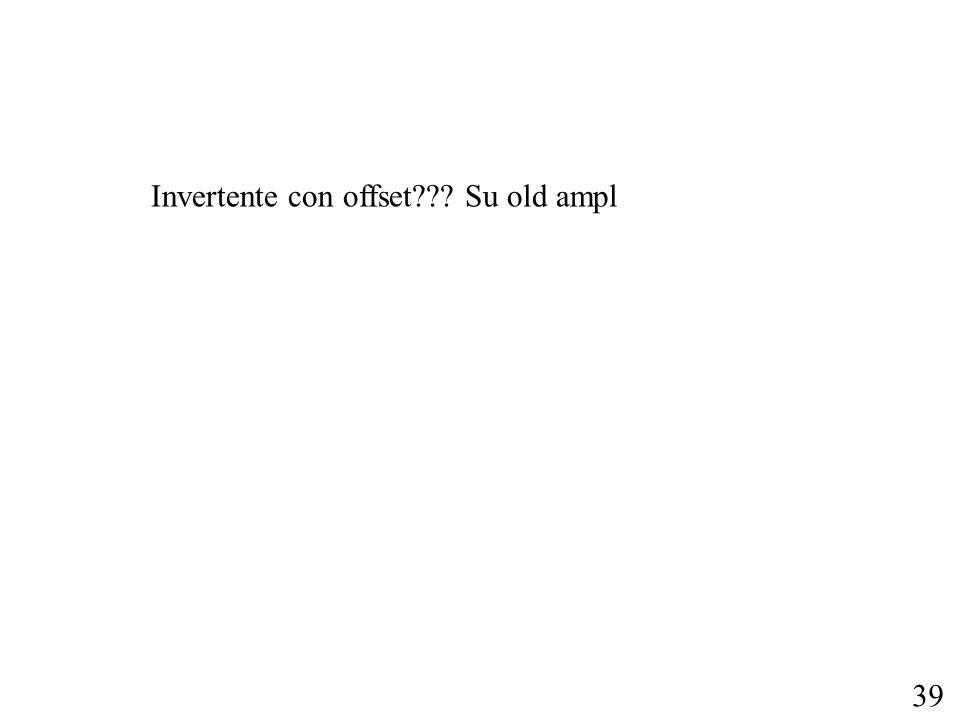 Invertente con offset Su old ampl