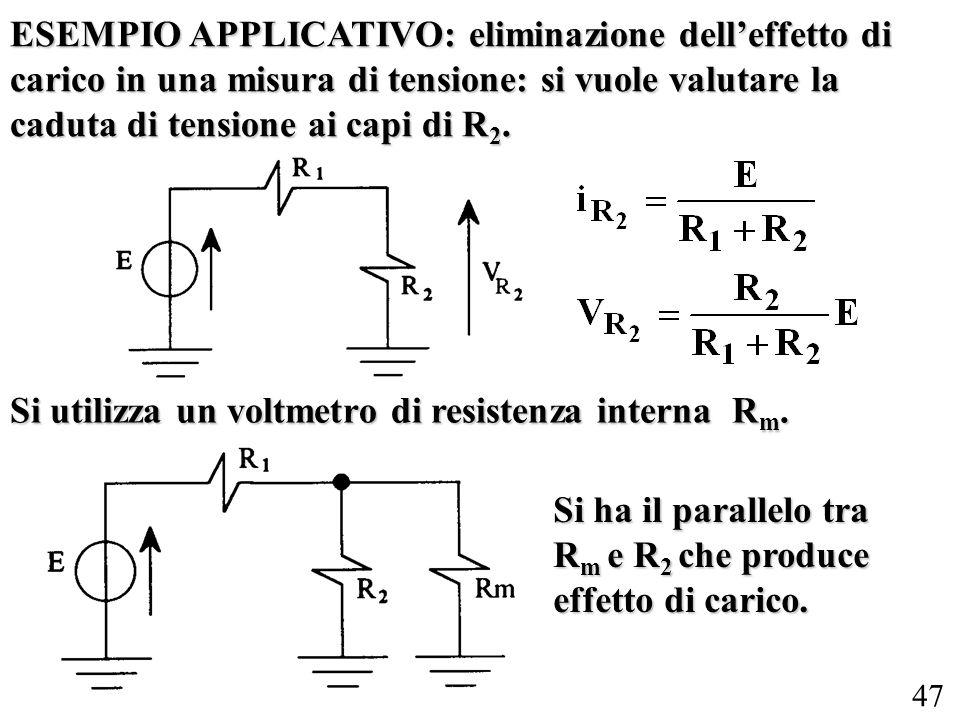 ESEMPIO APPLICATIVO: eliminazione dell'effetto di carico in una misura di tensione: si vuole valutare la caduta di tensione ai capi di R2.