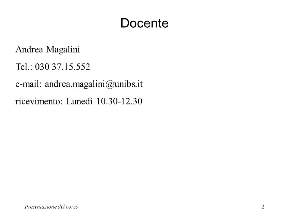 Docente Andrea Magalini Tel.: 030 37.15.552