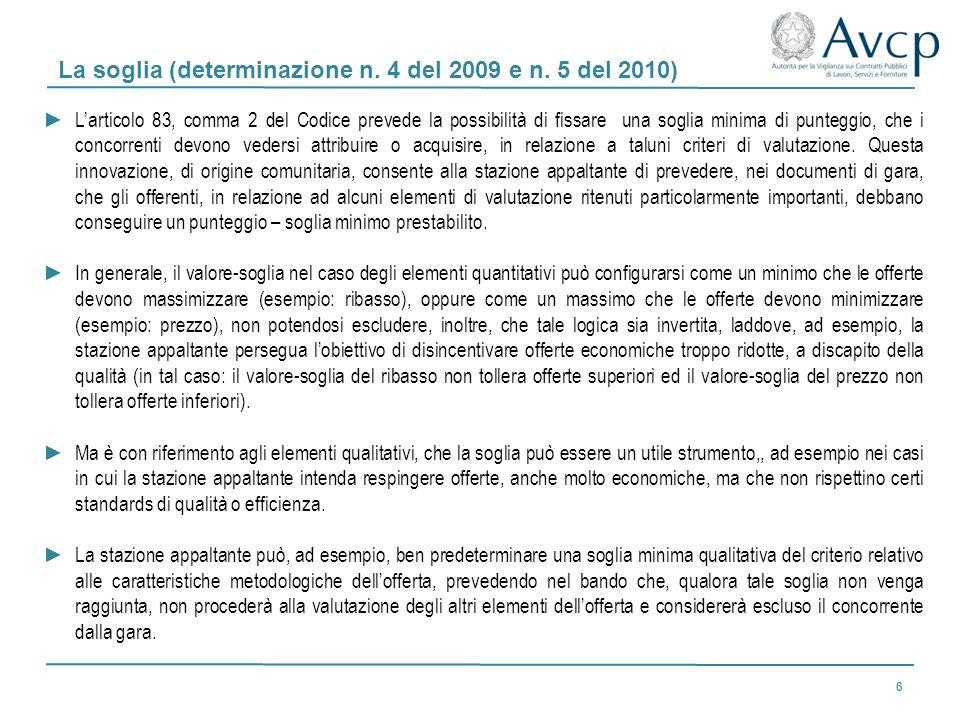 La soglia (determinazione n. 4 del 2009 e n. 5 del 2010)