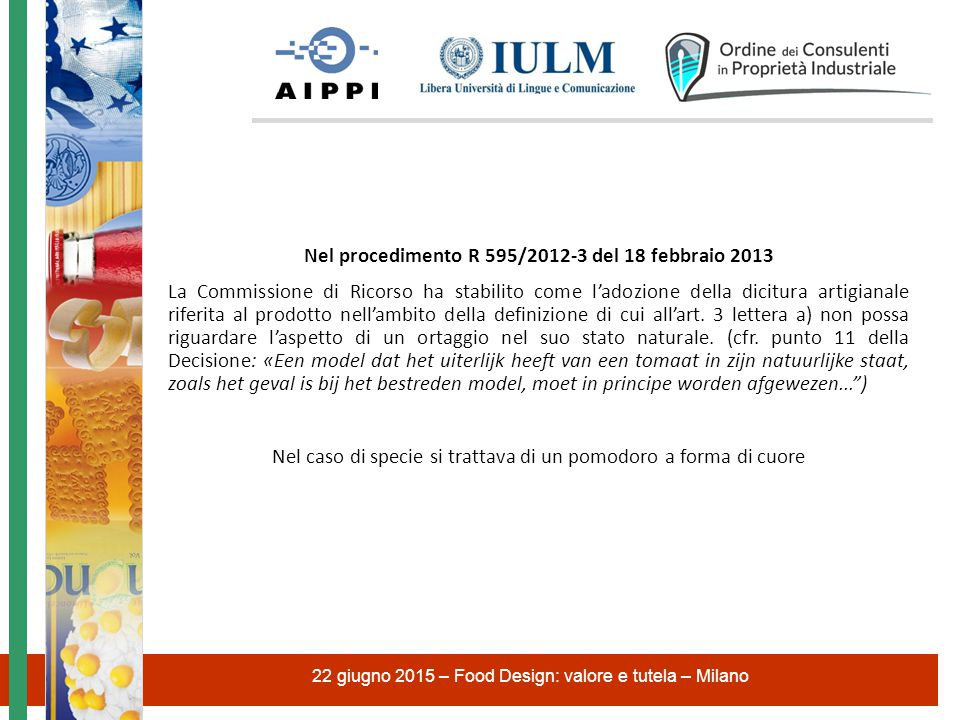 Nel procedimento R 595/2012-3 del 18 febbraio 2013