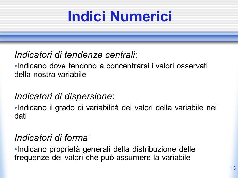 Indici Numerici Indicatori di tendenze centrali: