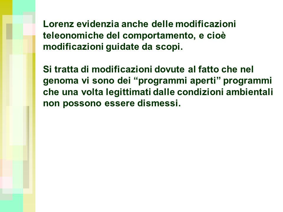 Lorenz evidenzia anche delle modificazioni