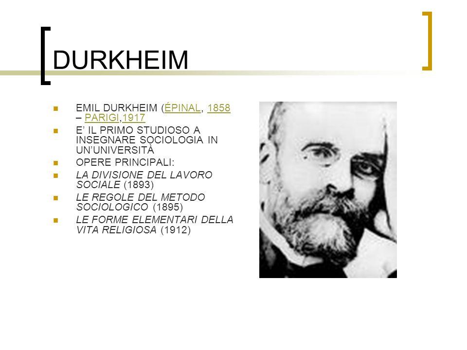 DURKHEIM EMIL DURKHEIM (ÉPINAL, 1858 – PARIGI,1917