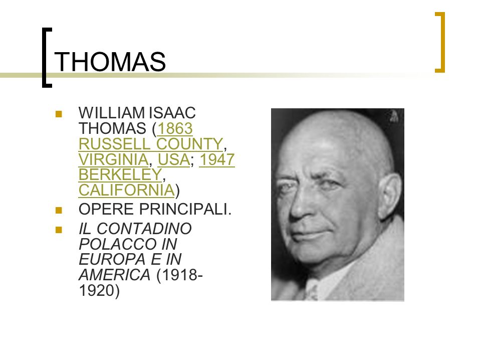 THOMAS WILLIAM ISAAC THOMAS (1863 RUSSELL COUNTY, VIRGINIA, USA; 1947 BERKELEY, CALIFORNIA) OPERE PRINCIPALI.