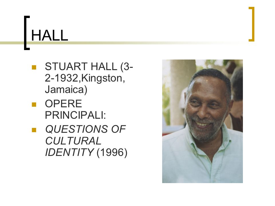 HALL STUART HALL (3-2-1932,Kingston, Jamaica) OPERE PRINCIPALI: