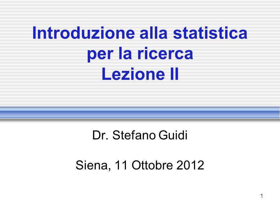 Introduzione alla statistica per la ricerca Lezione II