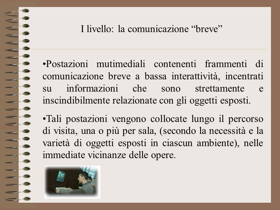 I livello: la comunicazione breve