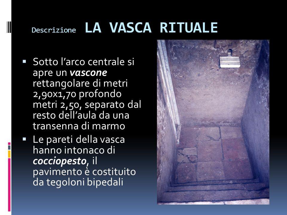 Descrizione LA VASCA RITUALE