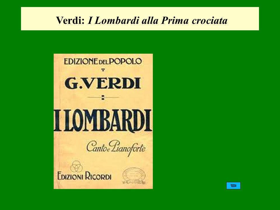Verdi: I Lombardi alla Prima crociata