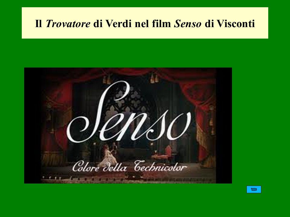 Il Trovatore di Verdi nel film Senso di Visconti