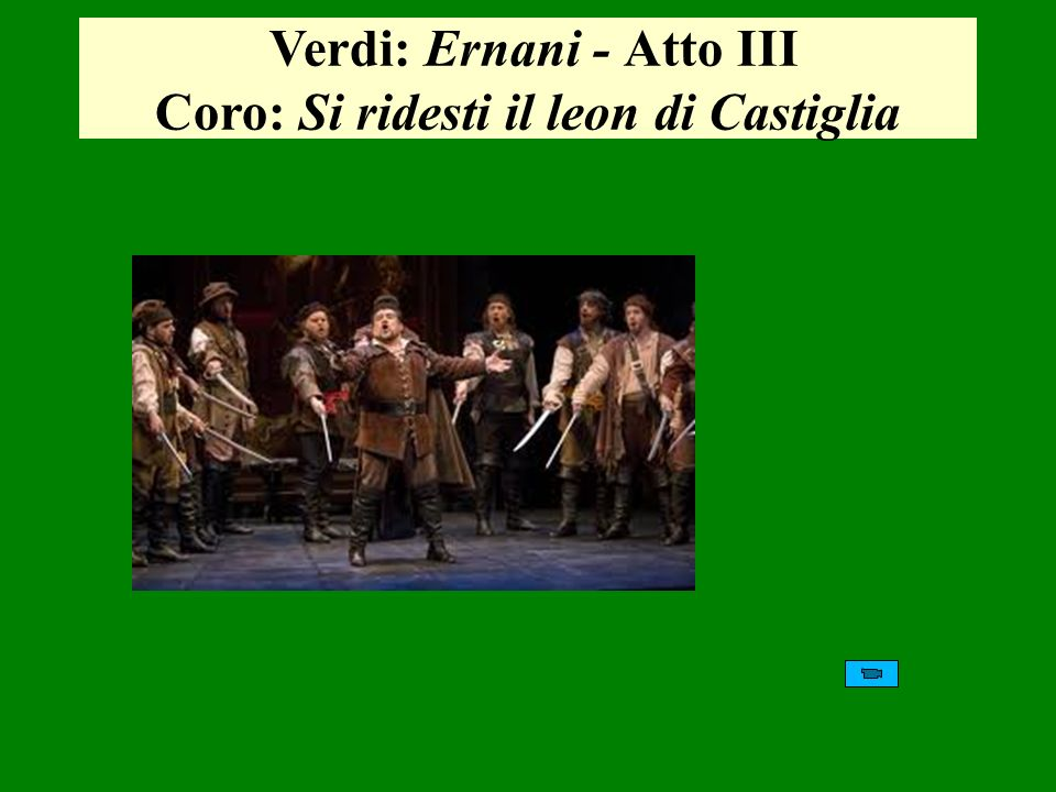 Verdi: Ernani - Atto III Coro: Si ridesti il leon di Castiglia