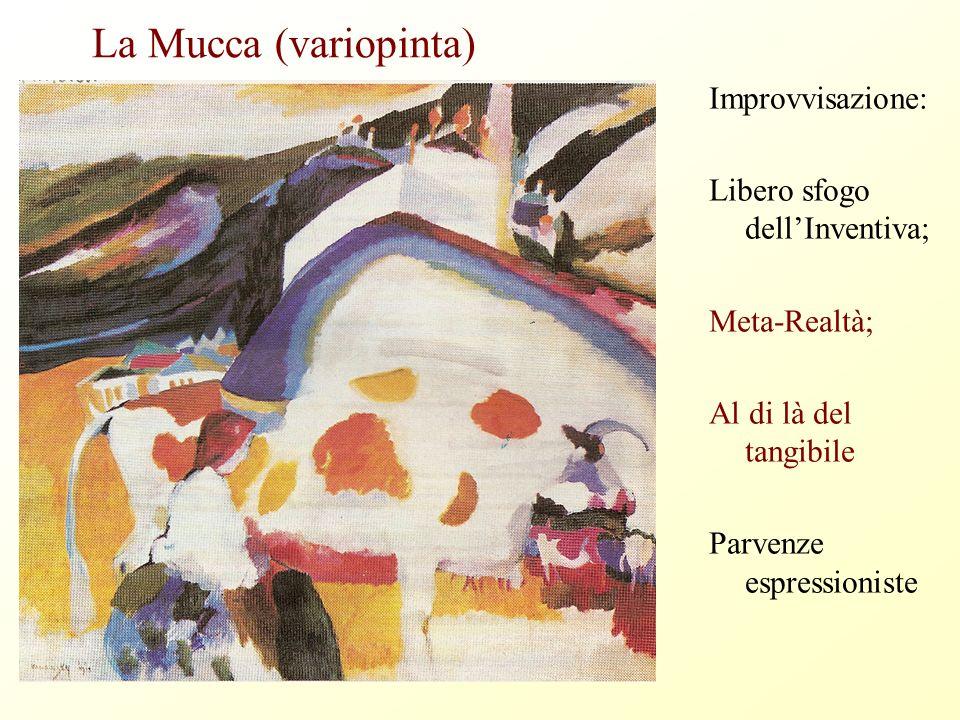La Mucca (variopinta) Improvvisazione: Libero sfogo dell'Inventiva;