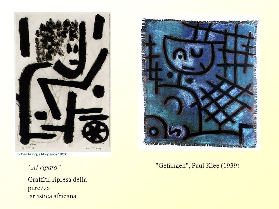 Gefangen , Paul Klee (1939) Al riparo Graffiti, ripresa della purezza artistica africana