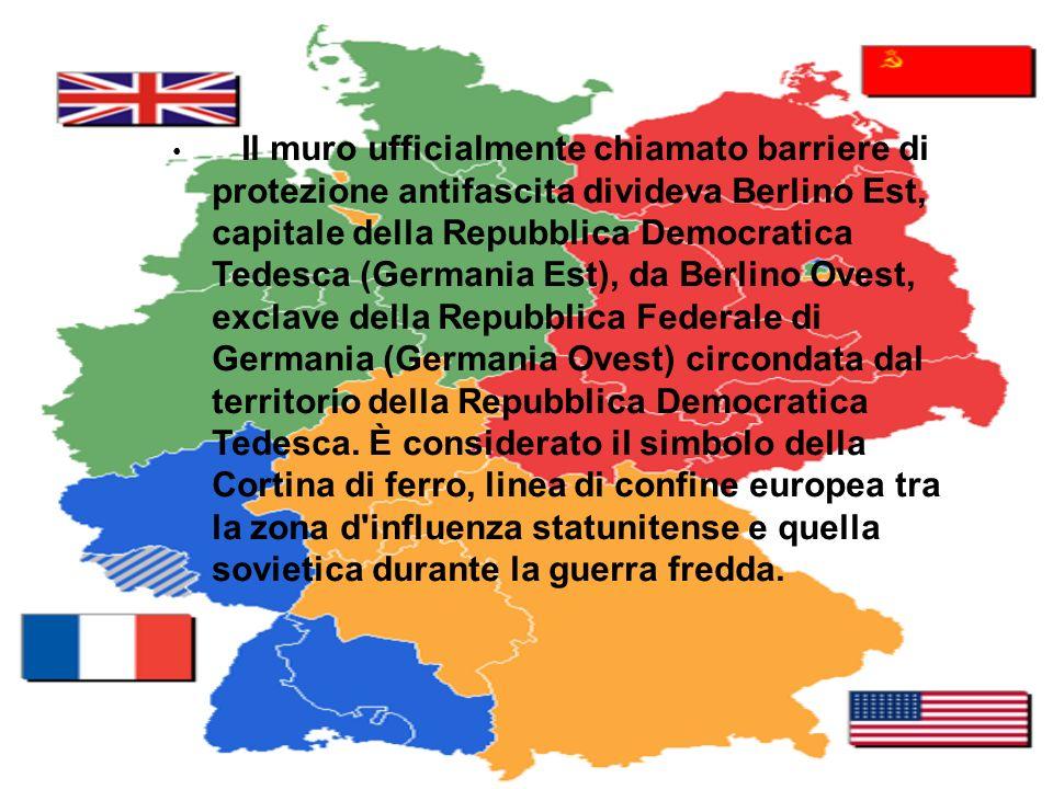 Il muro ufficialmente chiamato barriere di protezione antifascita divideva Berlino Est, capitale della Repubblica Democratica Tedesca (Germania Est), da Berlino Ovest, exclave della Repubblica Federale di Germania (Germania Ovest) circondata dal territorio della Repubblica Democratica Tedesca.