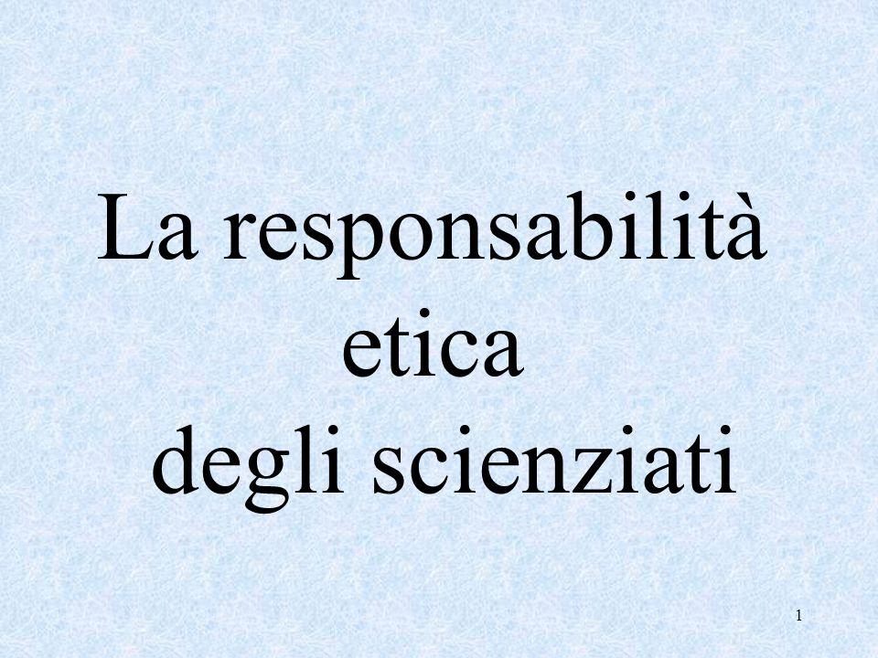 La responsabilità etica degli scienziati