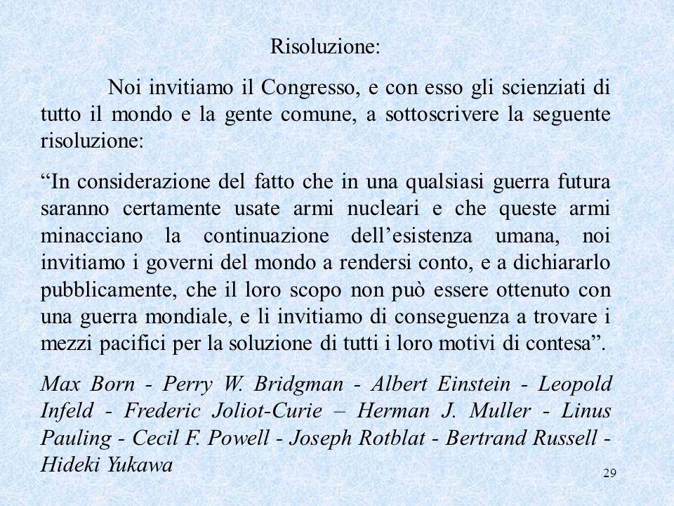 Risoluzione:Noi invitiamo il Congresso, e con esso gli scienziati di tutto il mondo e la gente comune, a sottoscrivere la seguente risoluzione: