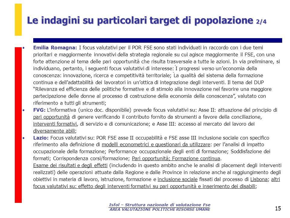 Le indagini su particolari target di popolazione 2/4