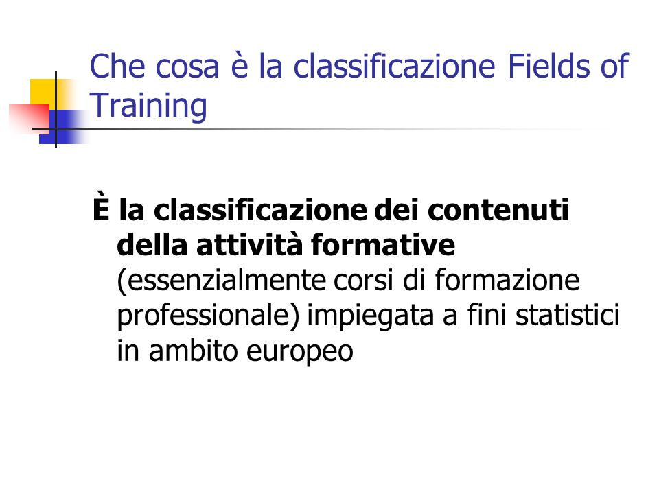 Che cosa è la classificazione Fields of Training