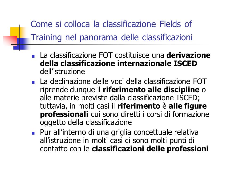 Come si colloca la classificazione Fields of Training nel panorama delle classificazioni