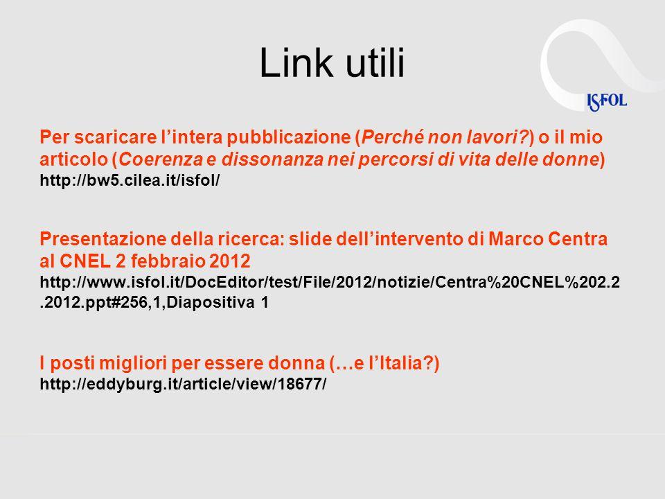 Link utili Per scaricare l'intera pubblicazione (Perché non lavori ) o il mio articolo (Coerenza e dissonanza nei percorsi di vita delle donne)