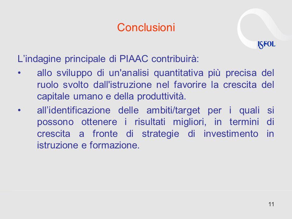 Conclusioni L'indagine principale di PIAAC contribuirà:
