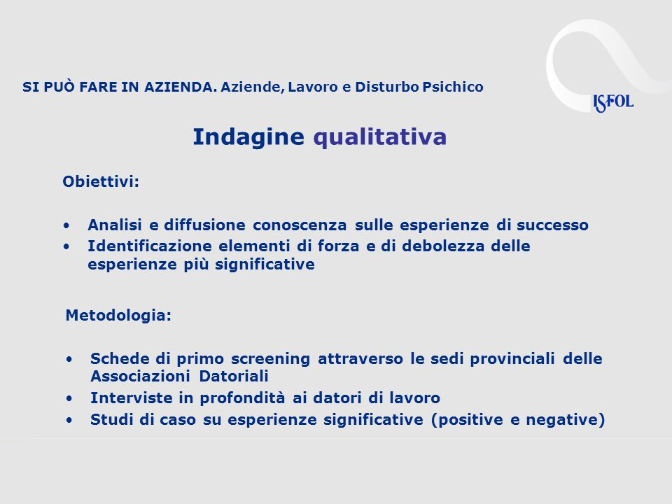 Indagine qualitativa Obiettivi:
