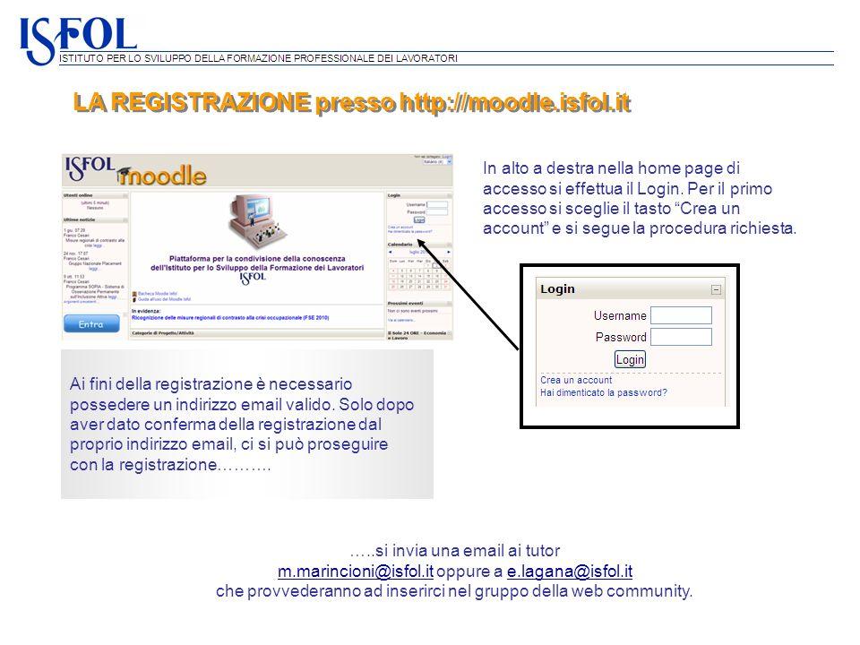 LA REGISTRAZIONE presso http://moodle.isfol.it