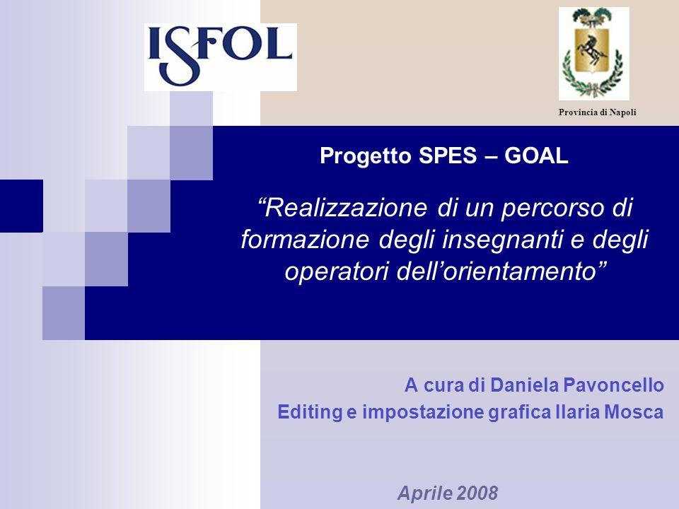 Provincia di Napoli Progetto SPES – GOAL Realizzazione di un percorso di formazione degli insegnanti e degli operatori dell'orientamento