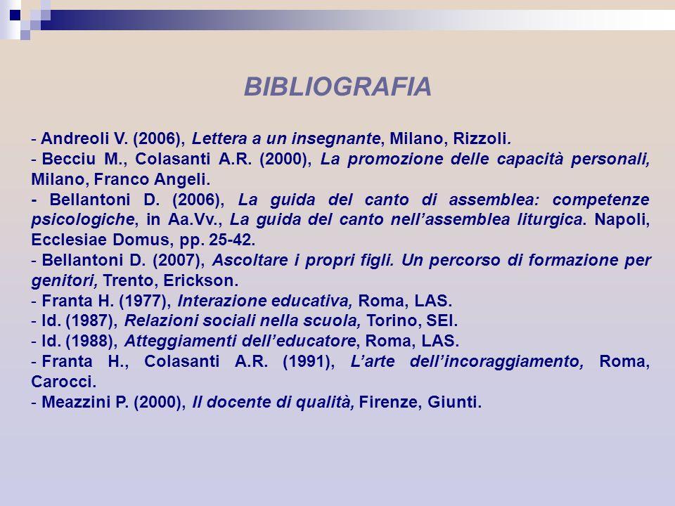 BIBLIOGRAFIA Andreoli V. (2006), Lettera a un insegnante, Milano, Rizzoli.