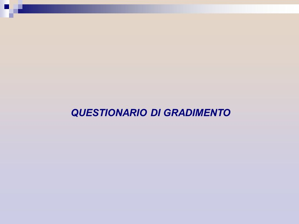 QUESTIONARIO DI GRADIMENTO