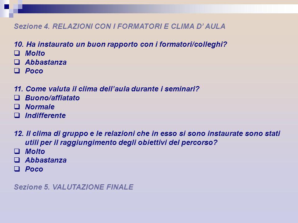 Sezione 4. RELAZIONI CON I FORMATORI E CLIMA D' AULA