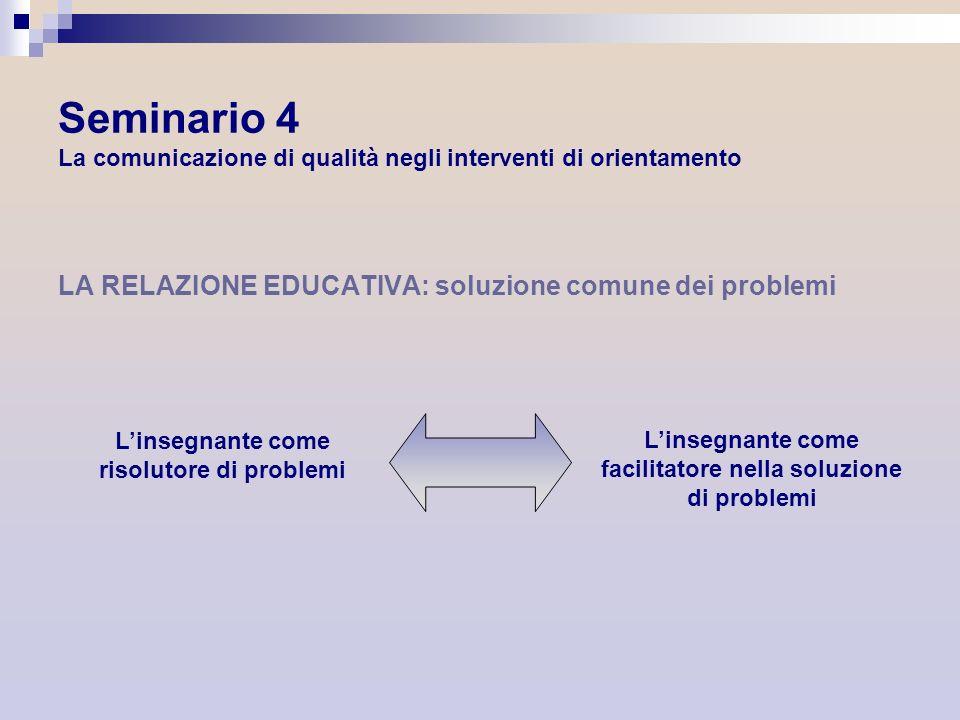 Seminario 4 La comunicazione di qualità negli interventi di orientamento
