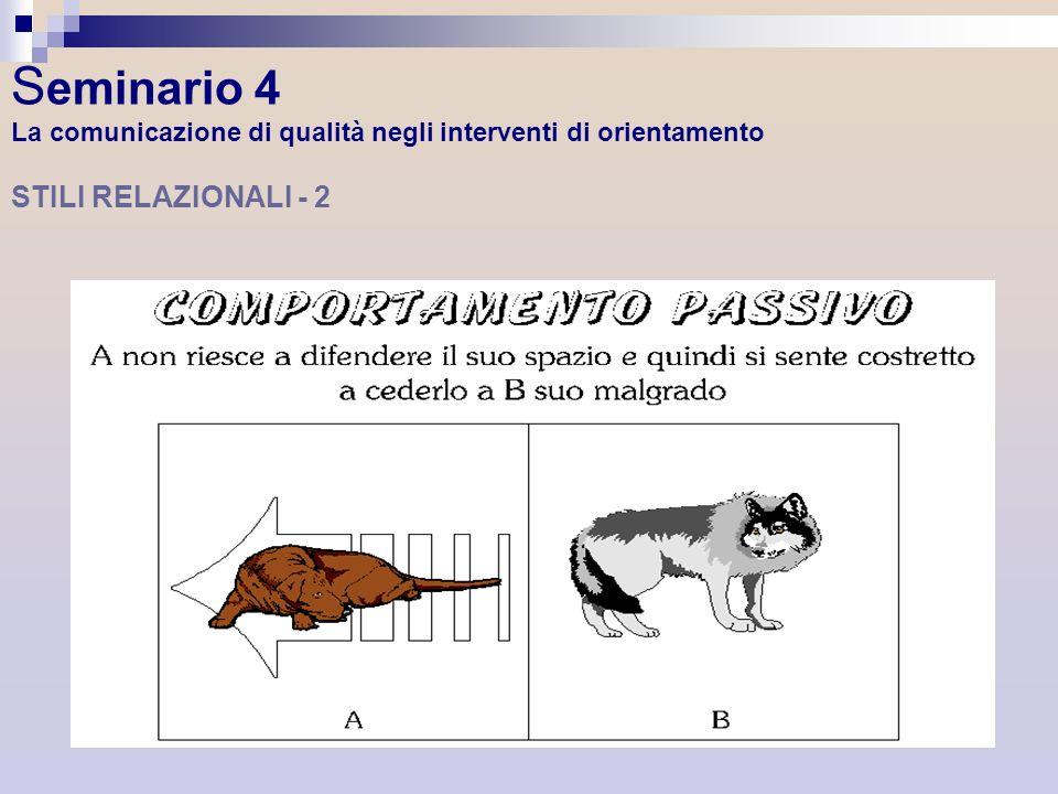 Seminario 4 La comunicazione di qualità negli interventi di orientamento STILI RELAZIONALI - 2