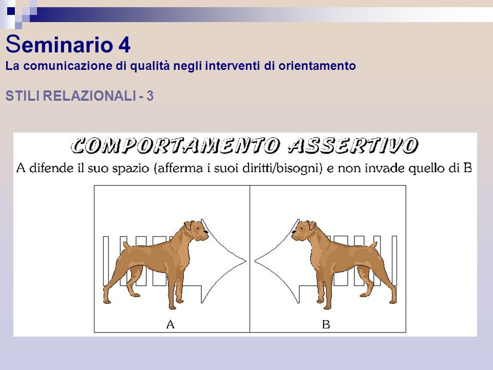 Seminario 4 La comunicazione di qualità negli interventi di orientamento STILI RELAZIONALI - 3