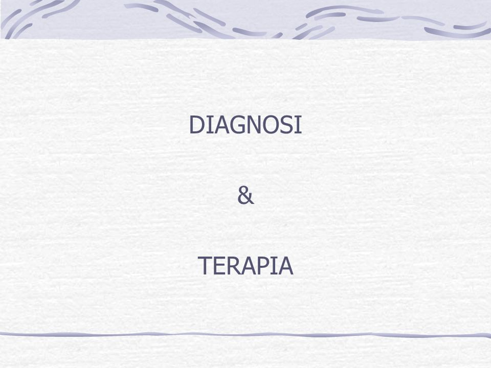 DIAGNOSI & TERAPIA