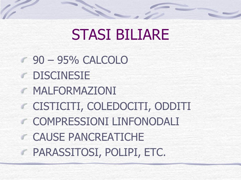 STASI BILIARE 90 – 95% CALCOLO DISCINESIE MALFORMAZIONI
