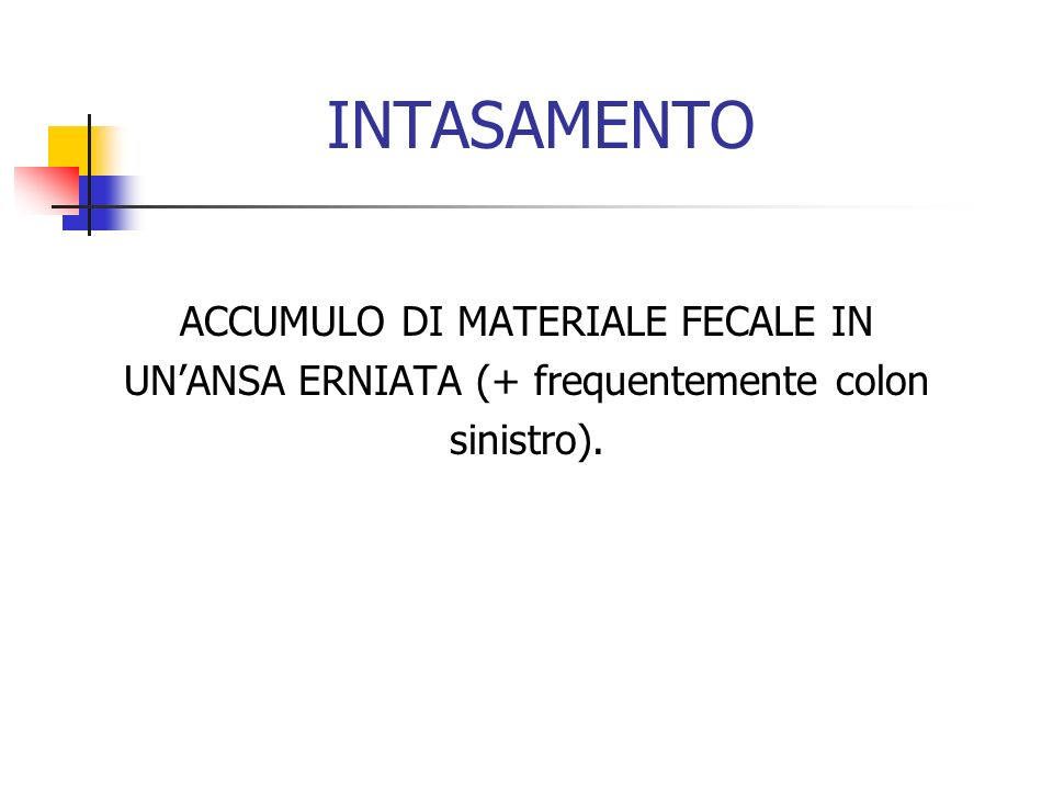 INTASAMENTO ACCUMULO DI MATERIALE FECALE IN