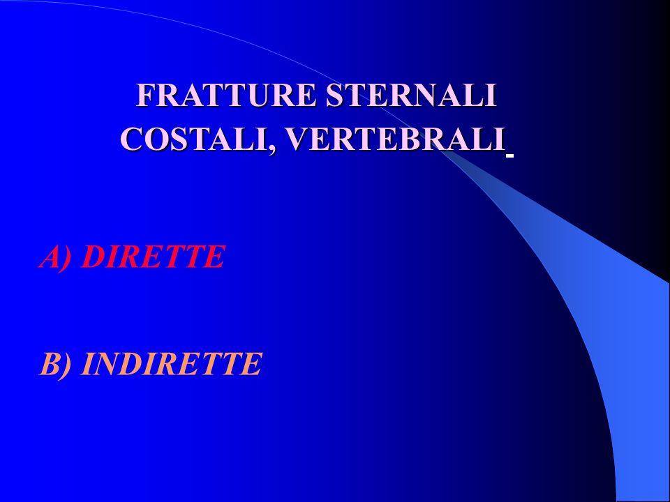 FRATTURE STERNALI COSTALI, VERTEBRALI DIRETTE INDIRETTE