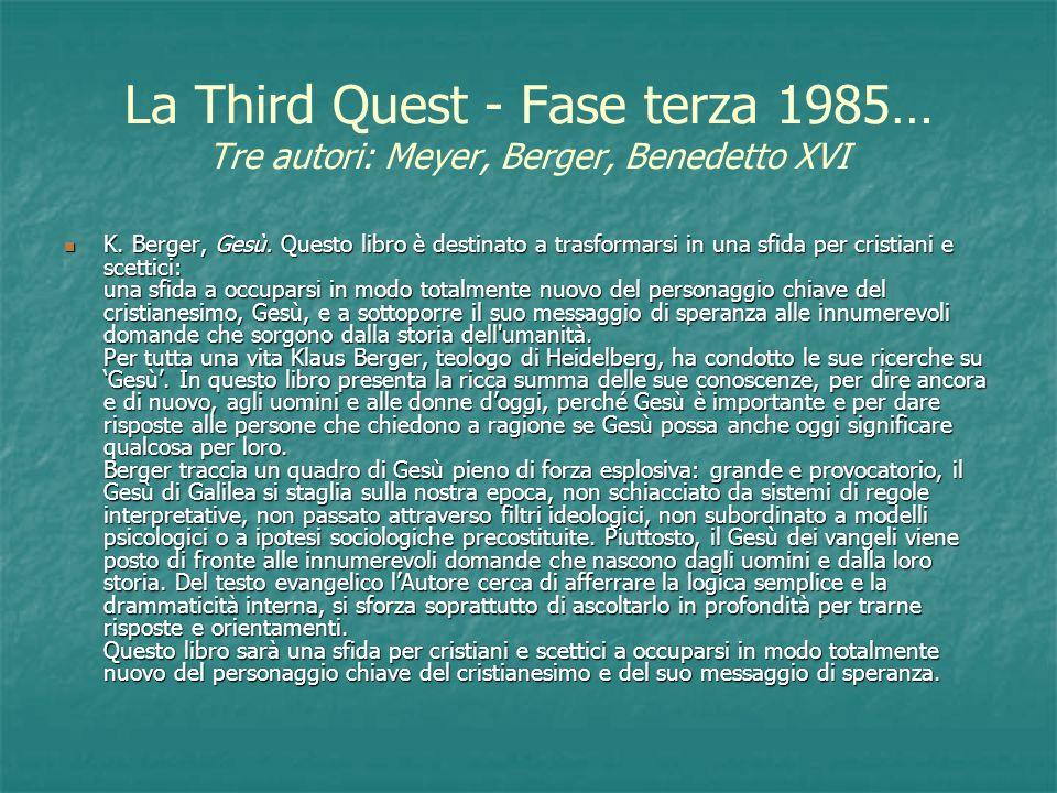 La Third Quest - Fase terza 1985… Tre autori: Meyer, Berger, Benedetto XVI