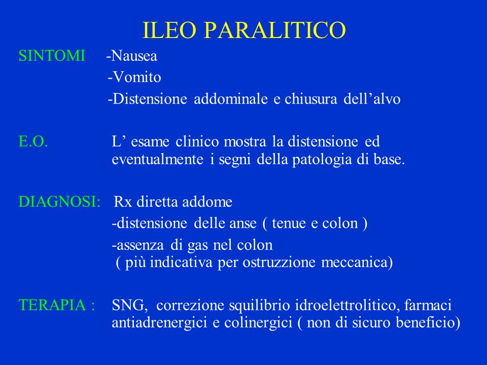 ILEO PARALITICO SINTOMI -Nausea -Vomito