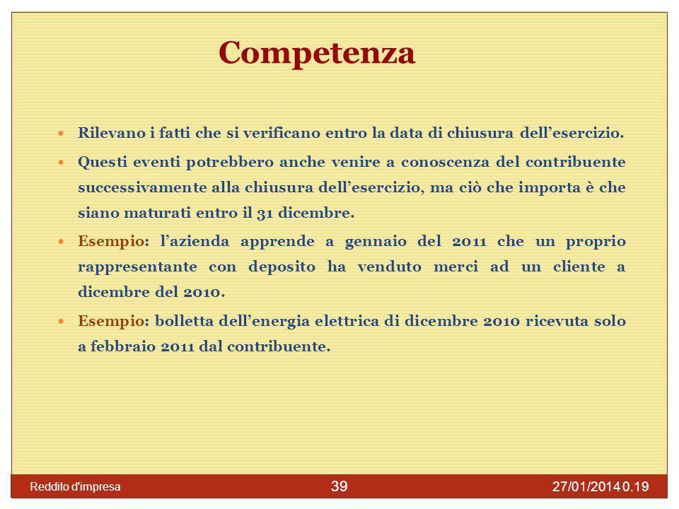 Competenza Rilevano i fatti che si verificano entro la data di chiusura dell'esercizio.