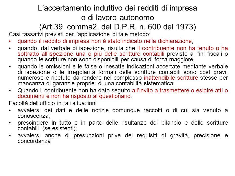 L'accertamento induttivo dei redditi di impresa o di lavoro autonomo (Art.39, comma2, del D.P.R. n. 600 del 1973)
