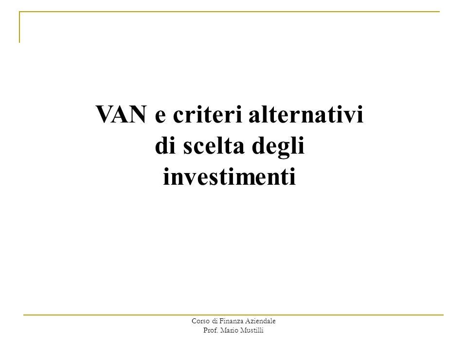 VAN e criteri alternativi di scelta degli investimenti