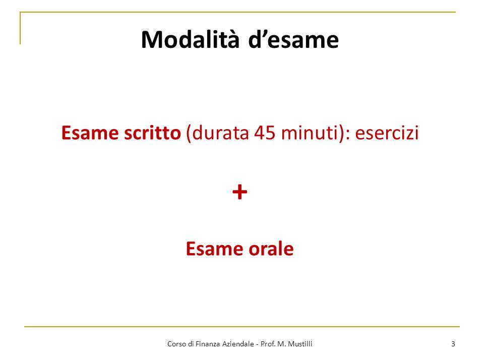 + Modalità d'esame Esame scritto (durata 45 minuti): esercizi