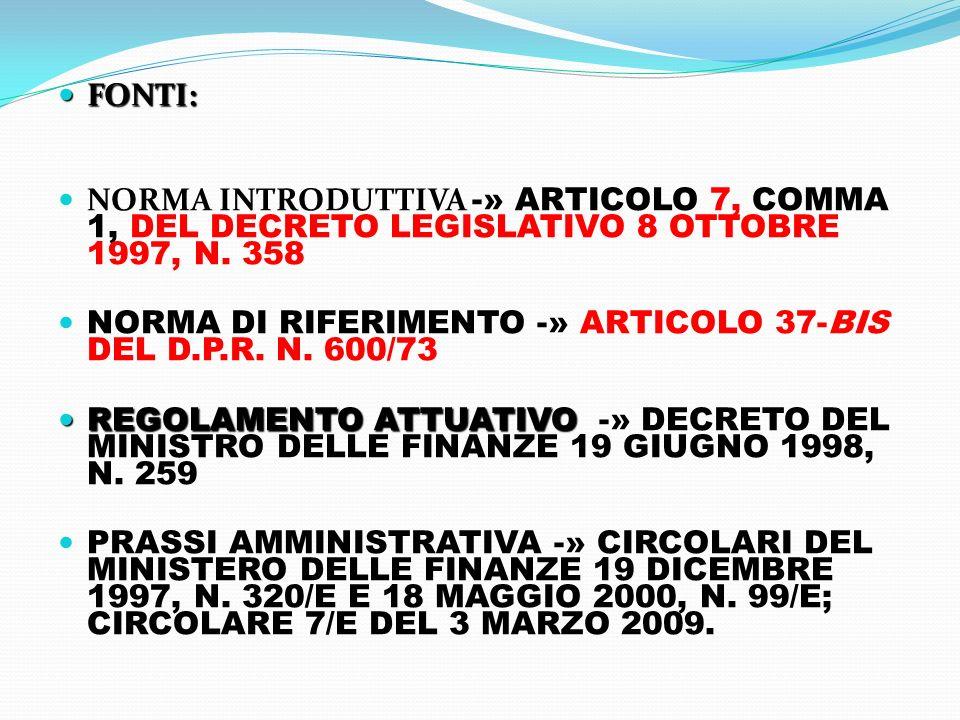 FONTI: NORMA INTRODUTTIVA -» ARTICOLO 7, COMMA 1, DEL DECRETO LEGISLATIVO 8 OTTOBRE 1997, N. 358.