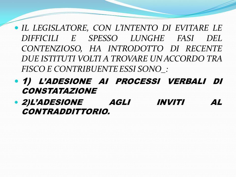 1) L'ADESIONE AI PROCESSI VERBALI DI CONSTATAZIONE