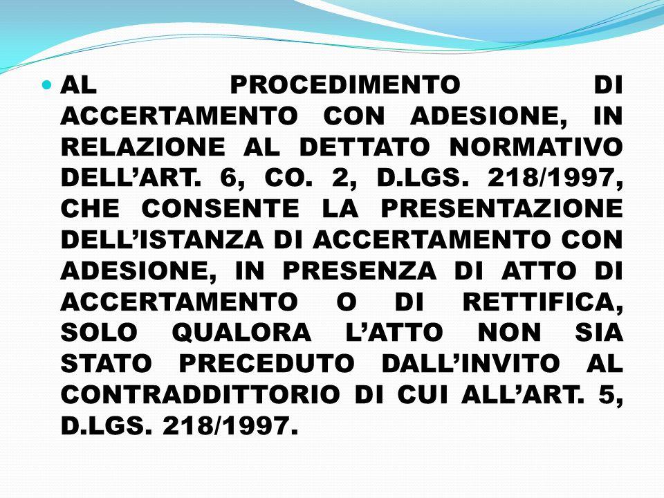 AL PROCEDIMENTO DI ACCERTAMENTO CON ADESIONE, IN RELAZIONE AL DETTATO NORMATIVO DELL'ART.