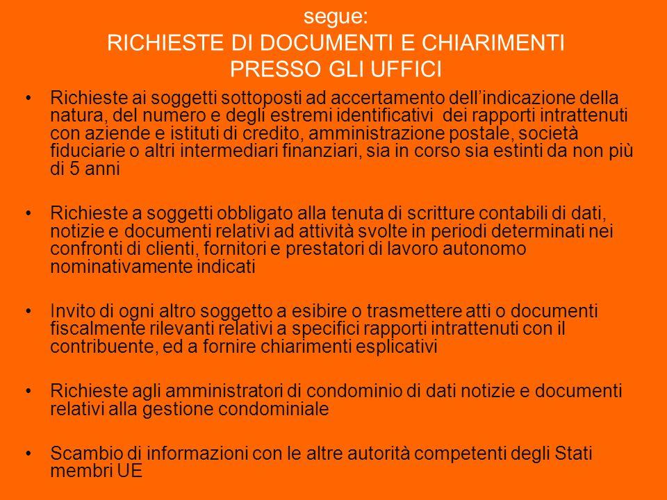 segue: RICHIESTE DI DOCUMENTI E CHIARIMENTI PRESSO GLI UFFICI