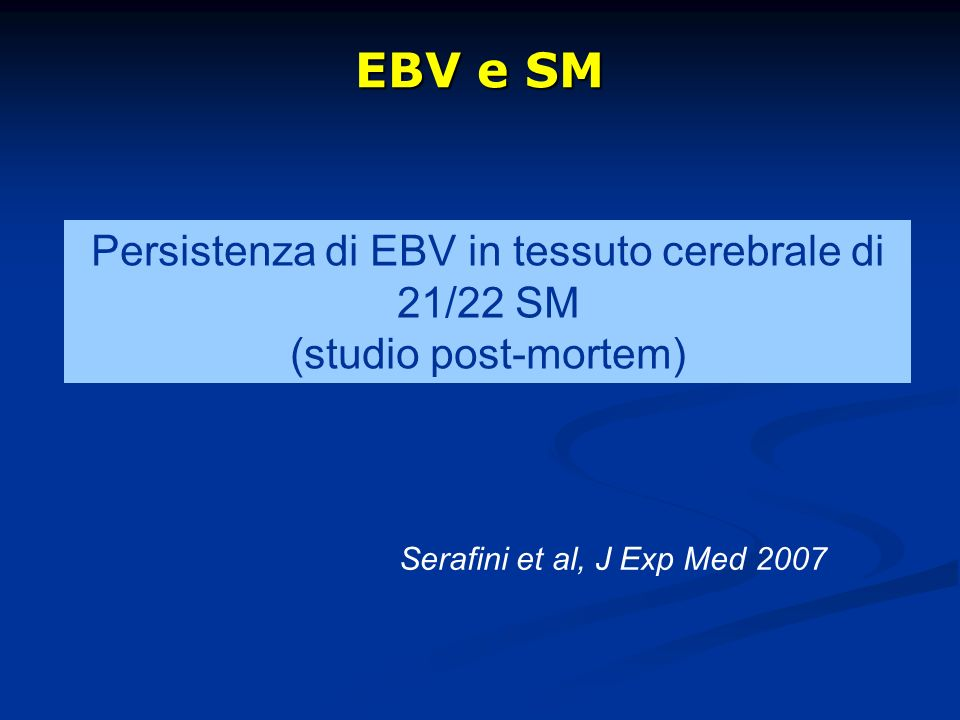 Persistenza di EBV in tessuto cerebrale di 21/22 SM